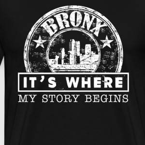 Bronx It's Where My Story Begins - Men's Premium T-Shirt