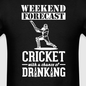 Cricket Weekend Forecast & Drinking T-Shirt T-Shirts - Men's T-Shirt