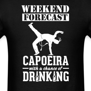 Capoeira Weekend Forecast & Drinking T-Shirt T-Shirts - Men's T-Shirt