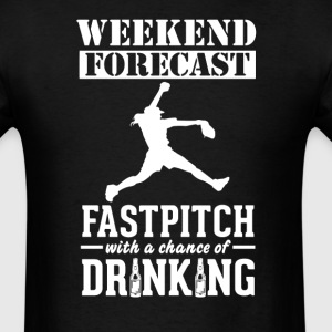 Fastpitch Weekend Forecast & Drinking T-Shirt T-Shirts - Men's T-Shirt
