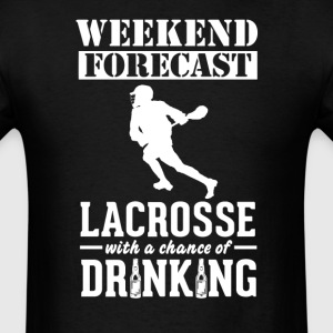 Lacrosse Weekend Forecast & Drinking T-Shirt T-Shirts - Men's T-Shirt