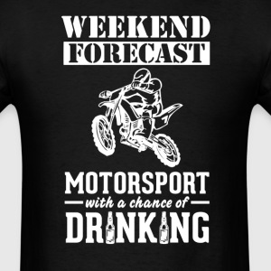 Motorsport Weekend Forecast & Drinking T-Shirt T-Shirts - Men's T-Shirt