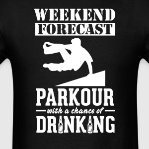 Parkour Weekend Forecast & Drinking T-Shirt T-Shirts - Men's T-Shirt