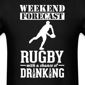 Rugby Weekend Forecast & Drinking T-Shirt T-Shirts - Men's T-Shirt