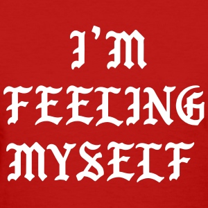 I feel like myself T-Shirts - Women's T-Shirt