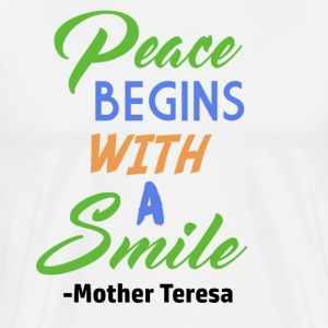 Peace Begins With A Smile - Men's Premium T-Shirt