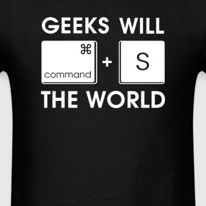 GEEKS will SAVE the WORLD Mac version - Men's T-Shirt