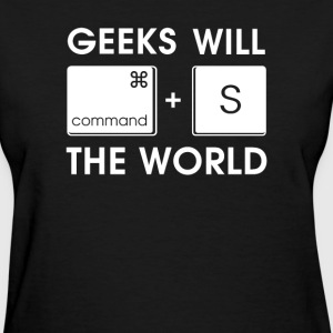 GEEKS will SAVE the WORLD Mac version - Women's T-Shirt