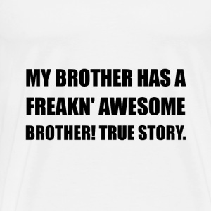 Brother Has Awesome Brother - Men's Premium T-Shirt