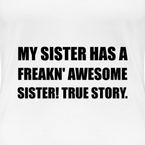 Sister Has Awesome Sister - Women's Premium T-Shirt