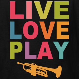 Live Love Play The Trumpet Kids' Shirts - Kids' T-Shirt