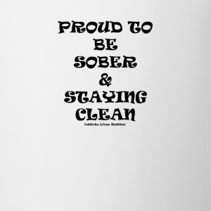 Proud to be sober & staying clean - Coffee/Tea Mug