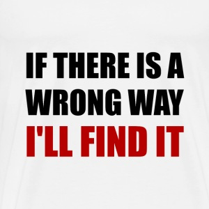 Wrong Way Find It - Men's Premium T-Shirt
