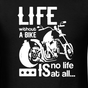 Life without a bike is no life at all - Men's T-Shirt