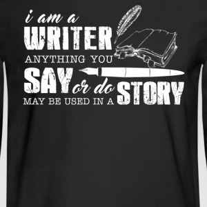 I Am Writer Shirt - Men's Long Sleeve T-Shirt