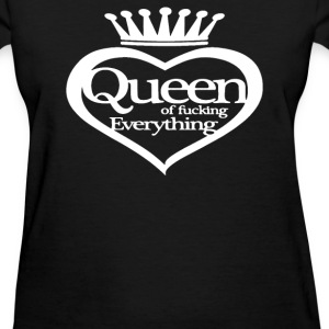 Queen Of Everything - Women's T-Shirt