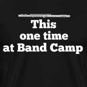 This One Time At Band Camp - American Pie T-Shirts - Men's Premium T-Shirt