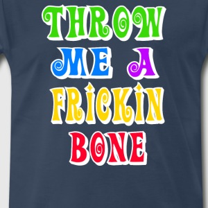 Austin Powers - Throw Me A Frickin Bone T-Shirts - Men's Premium T-Shirt