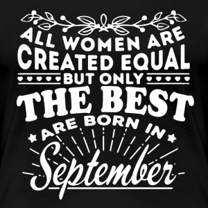 Born In September Shirt - Women's Premium T-Shirt