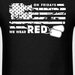 We Wear Red On Fridays - Men's T-Shirt