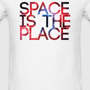 SPACE IS THE PLACE - Men's T-Shirt