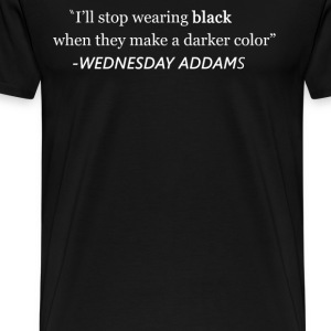 I'll Stop Wearing Black When.... T-Shirts - Men's Premium T-Shirt