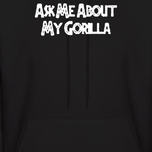 Ask Me About My Gorilla - Men's Hoodie