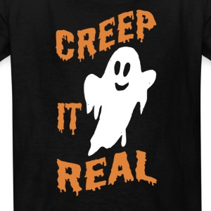 Creep It Real Halloween Ghost Kids T-Shirt Kids' Shirts - Kids' T-Shirt