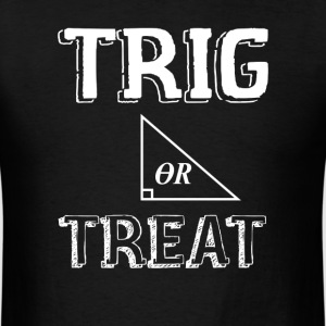 Trig Or Treat Math Trigonometry Halloween Adult Ki T-Shirts - Men's T-Shirt