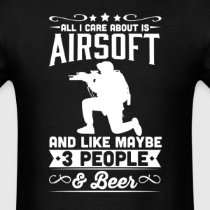 All I Care About is Airsoft T-Shirt T-Shirts - Men's T-Shirt