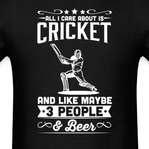 All I Care About is Cricket T-Shirt T-Shirts - Men's T-Shirt