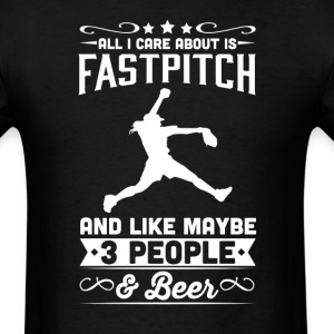 All I Care About is Fastpitch T-Shirt T-Shirts - Men's T-Shirt
