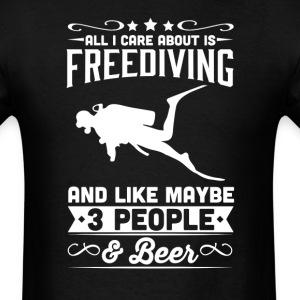 All I Care About is Freediving T-Shirt T-Shirts - Men's T-Shirt