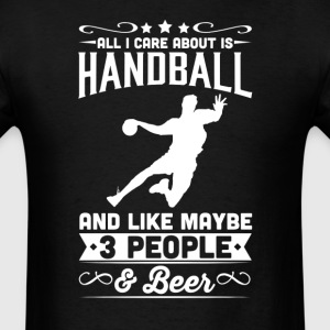 All I Care About is Handball T-Shirt T-Shirts - Men's T-Shirt
