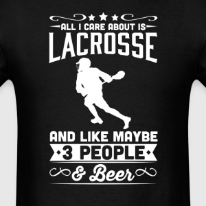 All I Care About is Lacrosse T-Shirt T-Shirts - Men's T-Shirt