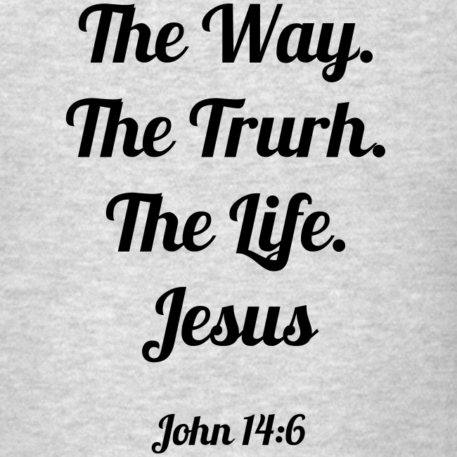 Men's The Way. The Truth. The Life John 14:6 Black print