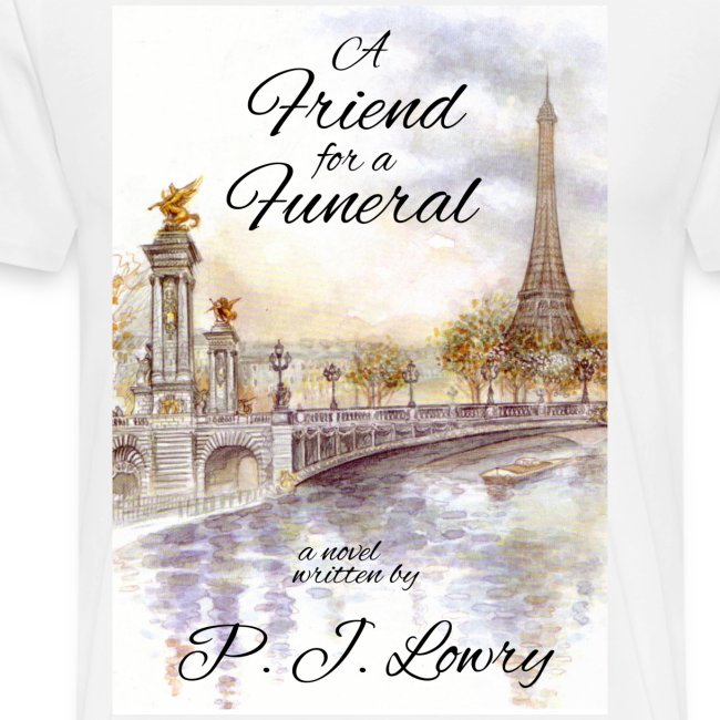 A Friend for a Funeral Shirt