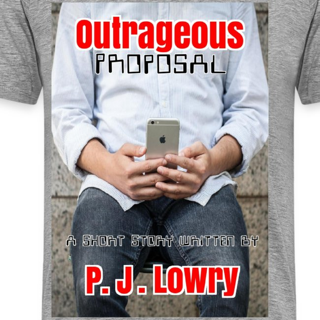 Outrageous Proposal T-Shirt
