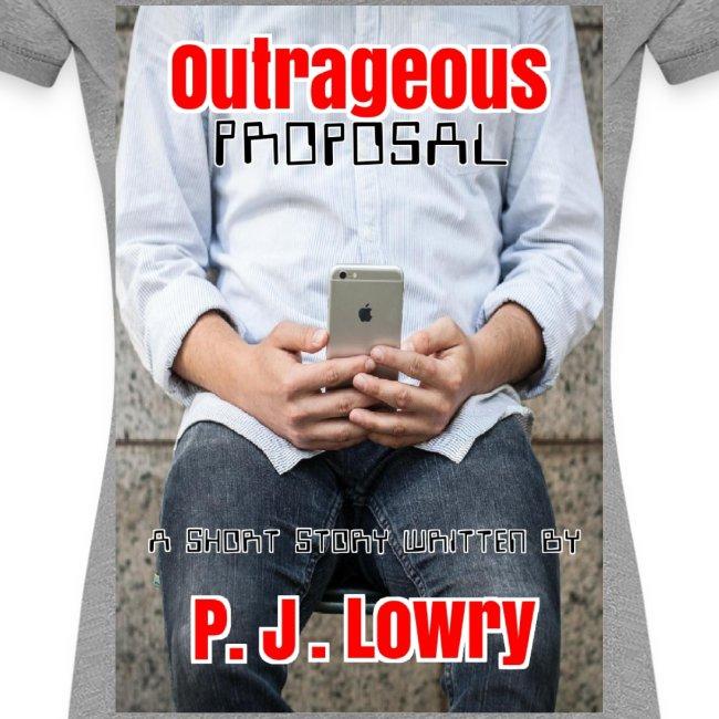 Outrageous Proposal Women's Shirt