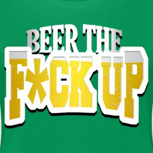 Beer The F Up T-Shirts - Women's Premium T-Shirt