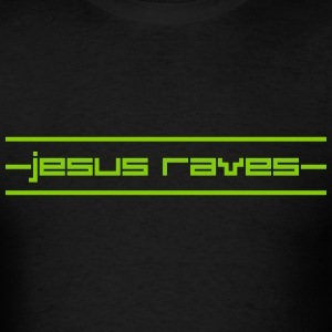 Jesus Raves T-Shirts - Men's T-Shirt