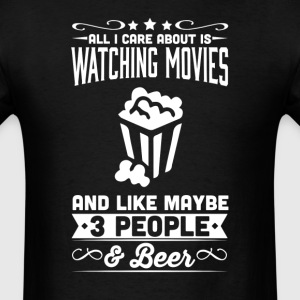 All I Care About  Watching Movies Netflix T-Shirt - Men's T-Shirt