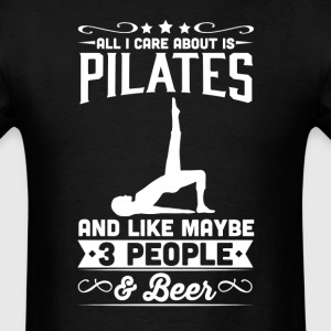 All I Care About is Pilates T-Shirt T-Shirts - Men's T-Shirt