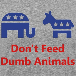 Don't Feed Dumb Animals - Men's Premium T-Shirt
