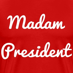 Madam President - Men's Premium T-Shirt