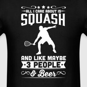 All I Care About is Squash T-Shirt T-Shirts - Men's T-Shirt