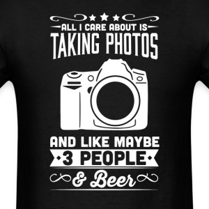 All I Care About is Taking Photos T-Shirt T-Shirts - Men's T-Shirt