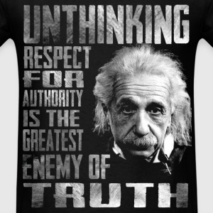 Einstein Unthinking Respect - Men's T-Shirt