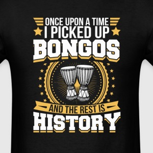 Bongos And the Rest is History T-Shirt T-Shirts - Men's T-Shirt