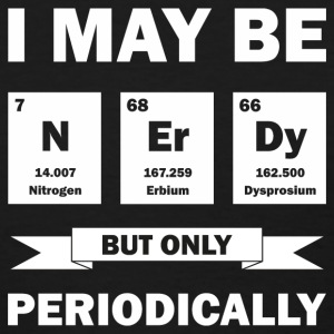 I May Be Nerdy - Women's T-Shirt
